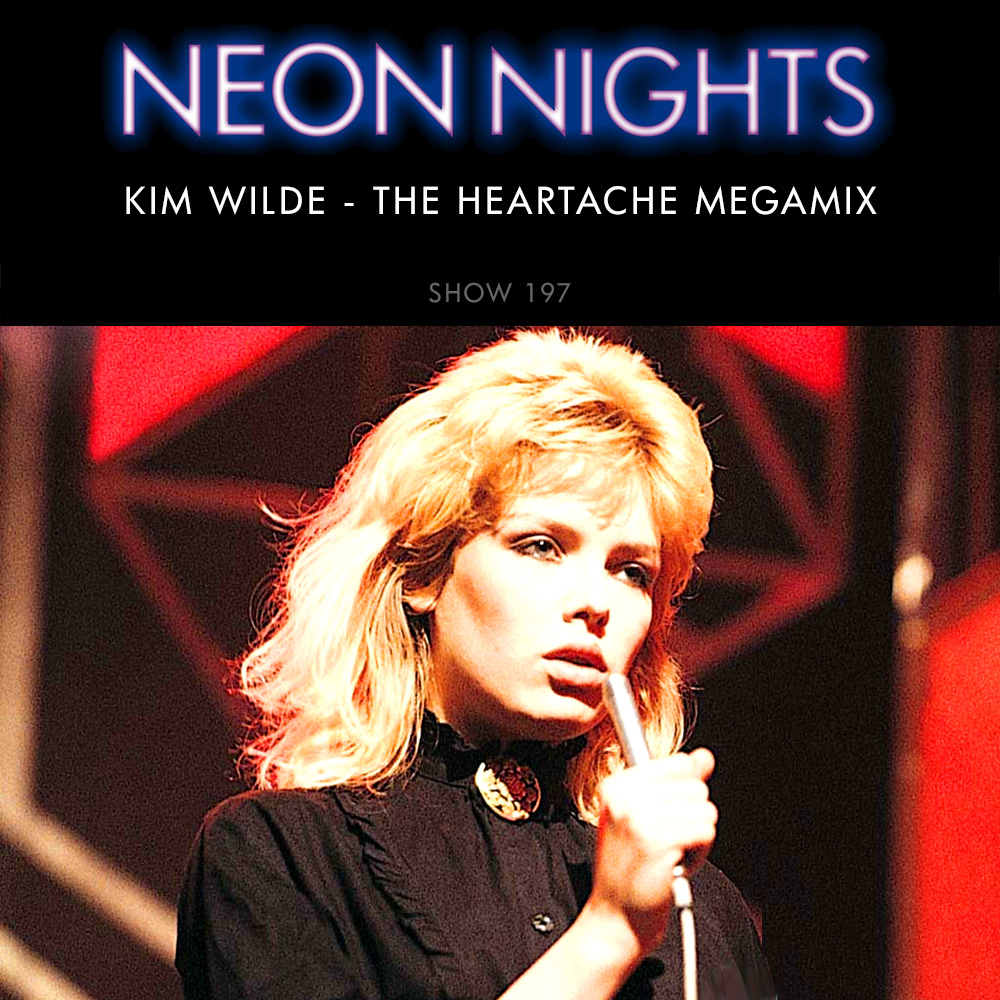 Show 197 – Kim Wilde – The Heartache Megamix