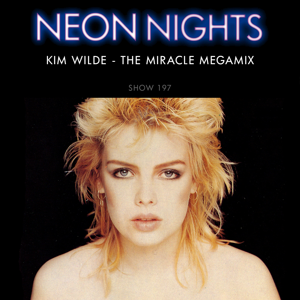 Show 197 – Kim Wilde – The Miracle Megamix