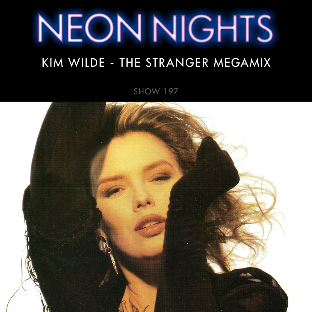 Show 197 – Kim Wilde – The Stranger Megamix