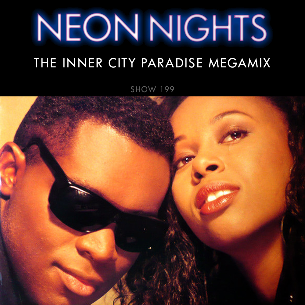 Neon Nights - 199 - The Inner City Paradise Megamix