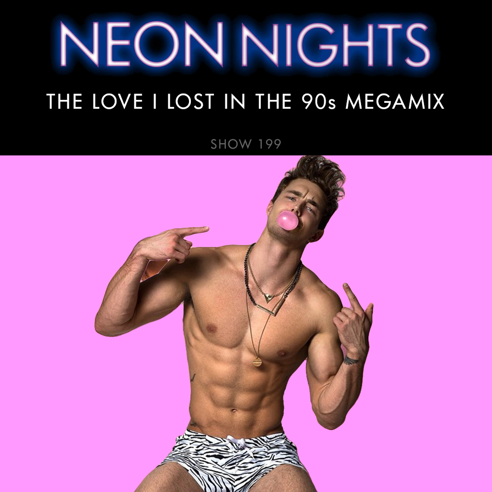 Show 199 – The Love I Lost in the 90s Megamix