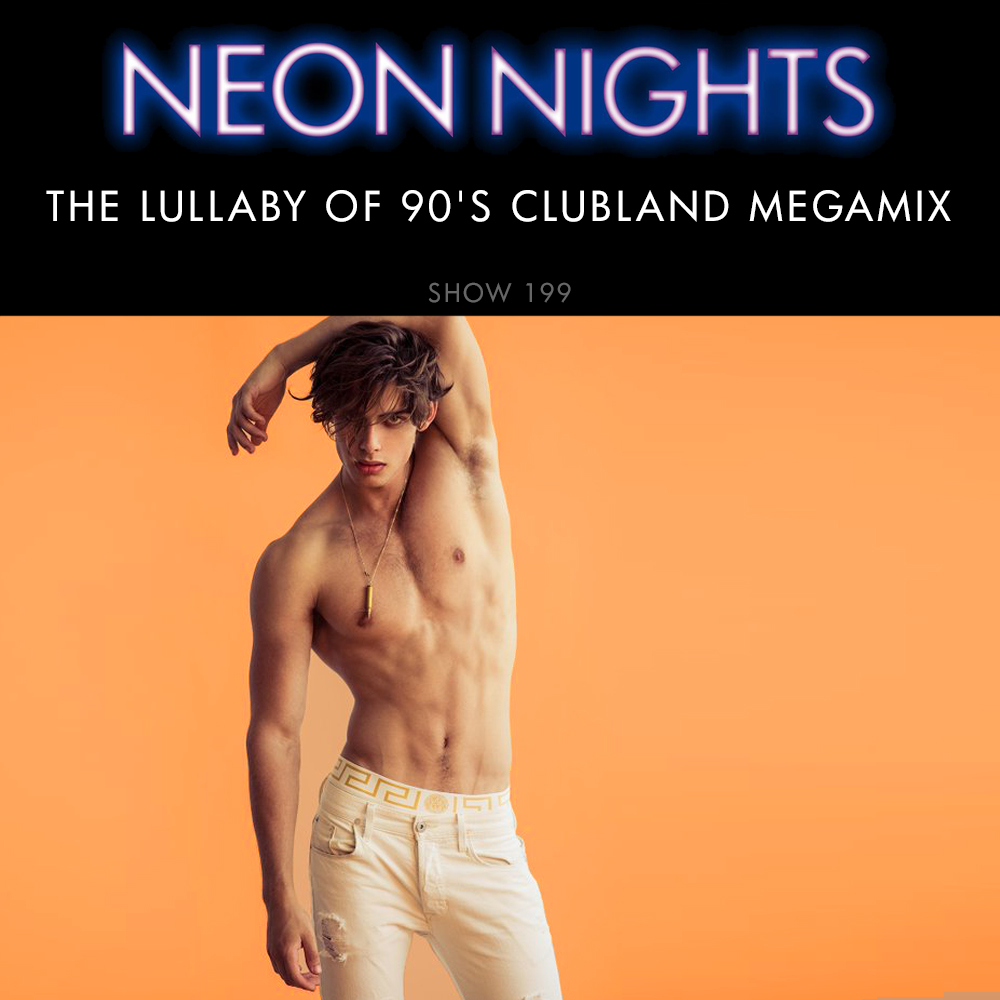 Show 199 – The Lullaby Of 90's Clubland Megamix