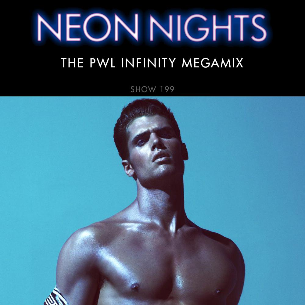 Neon Nights - 199 - The PWL Infinity Megamix