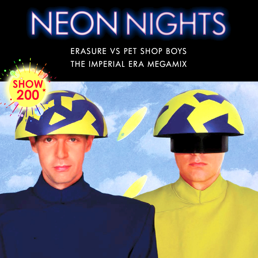 Neon Nights - 200 - Erasure vs Pet Shop Boys - The Imperial Era Megamix