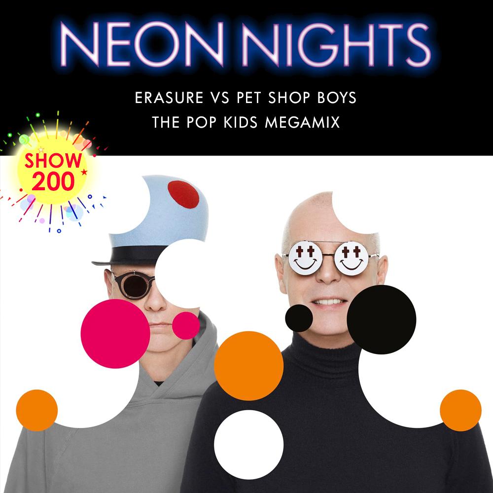 Neon Nights - 200 - Erasure vs Pet Shop Boys - The Pop Kids Megamix