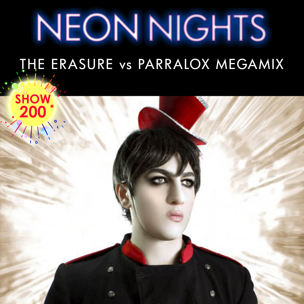 Show 200 – The Erasure vs Parralox Megamix
