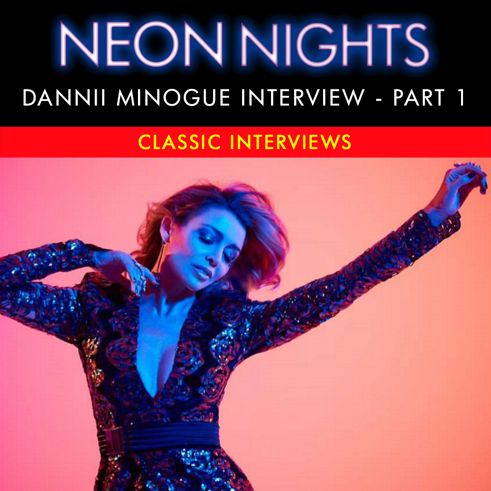 Neon Nights - 201 - Dannii Minogue Interview - Part 1