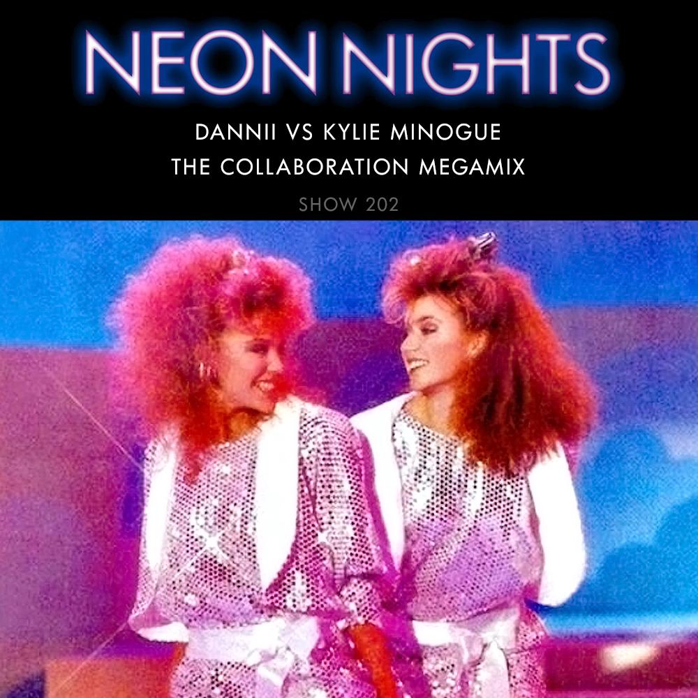Neon Nights - 202 - Dannii vs Kylie Minogue - The Collaboration Megamix