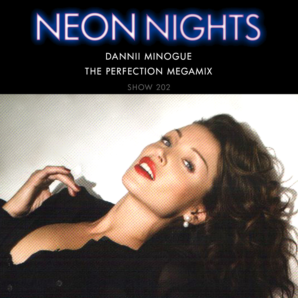 Neon Nights - 202 - Dannii vs Kylie Minogue - The Perfection Megamix