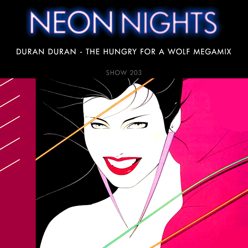 Show 203 – Duran Duran – The Hungry For A Wolf Megamix