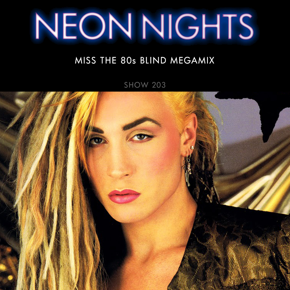 Show 203 – The Miss The 80s Blind Megamix