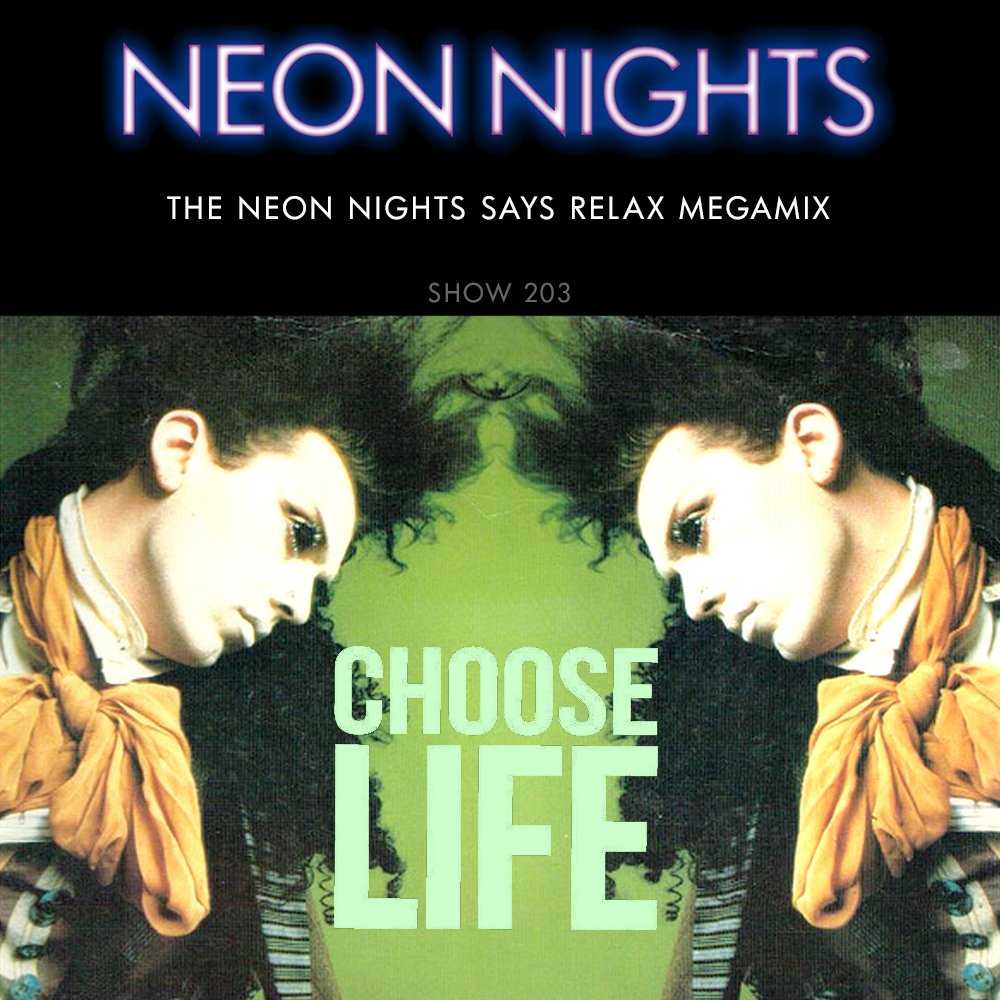 Show 203 – The Neon Nights Says Relax Megamix