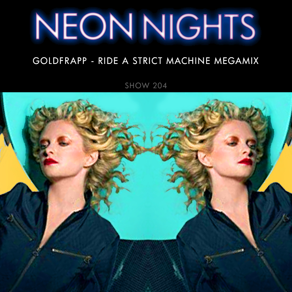 Show 204 – Goldfrapp – Ride A Strict Machine Megamix