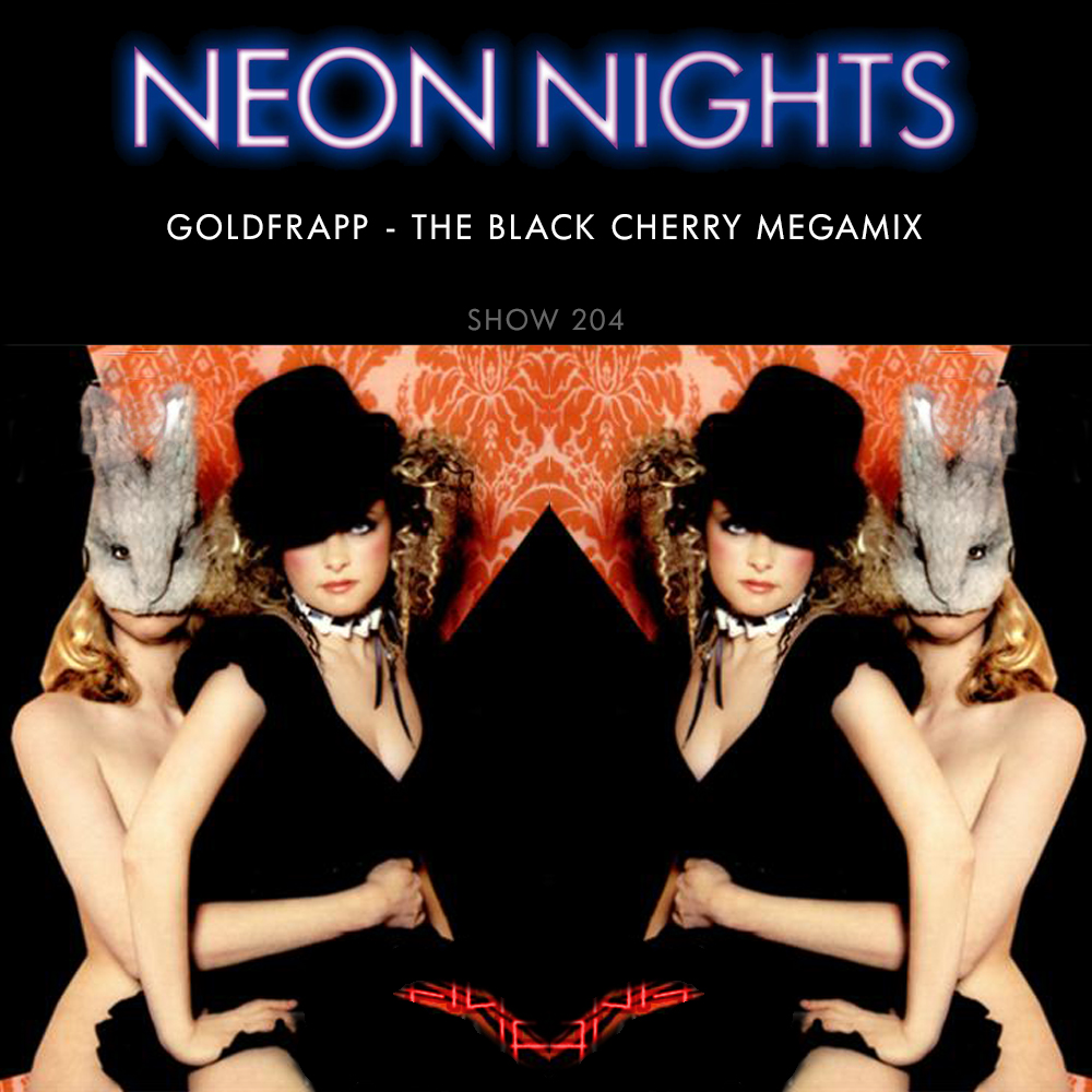 Show 204 – Goldfrapp – Black Cherry Megamix
