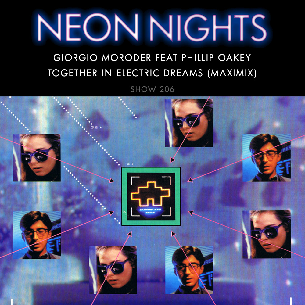 Show 206 – Giorgio Moroder With Philip Oakey – Together In Electric Dreams (Maximix)
