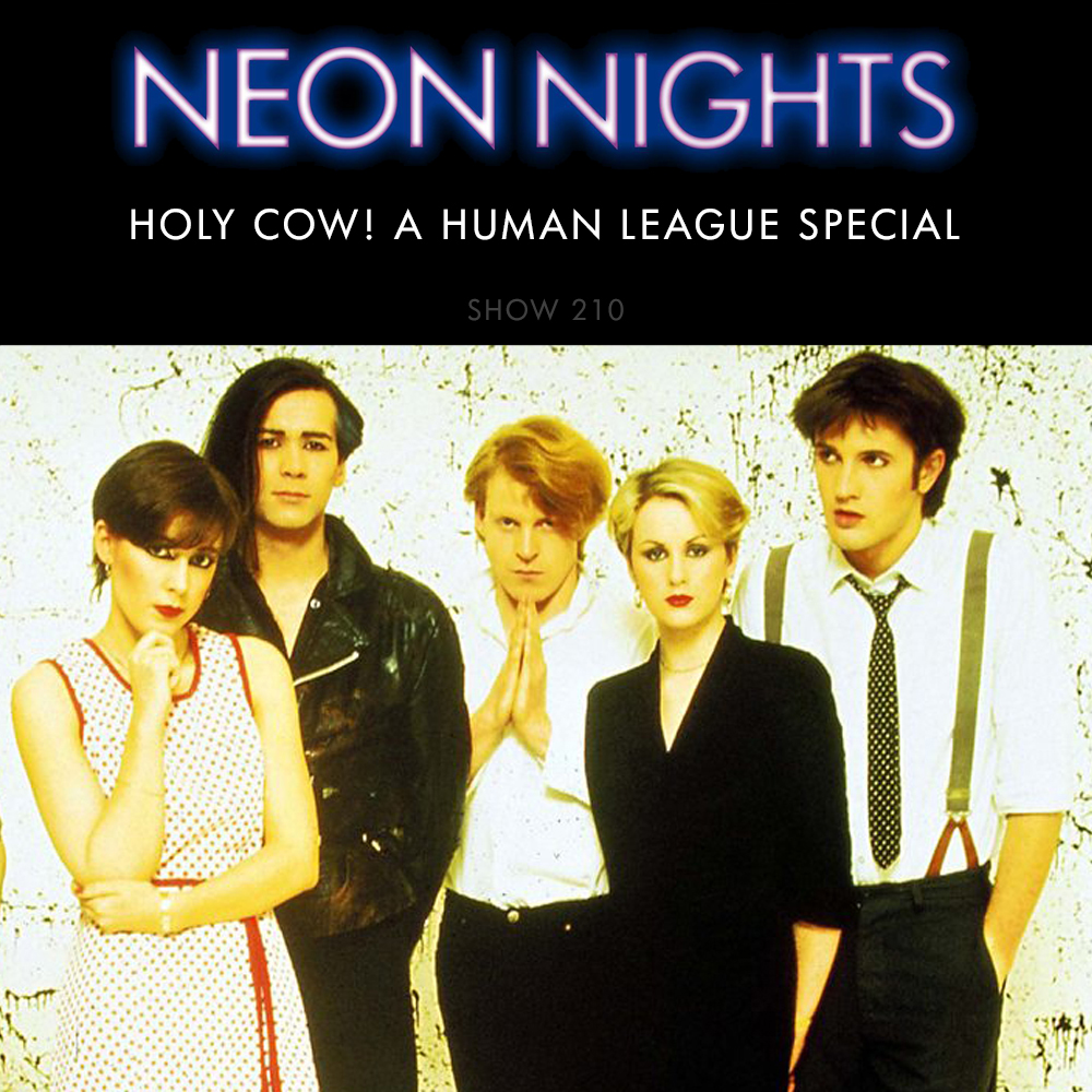 Show 210 – Holy Cow! A Human League Special