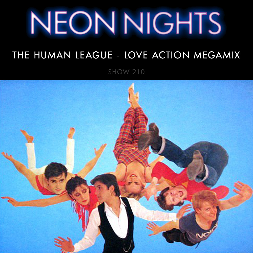 Neon Nights - 210 - The Human League - Love Action Megamix
