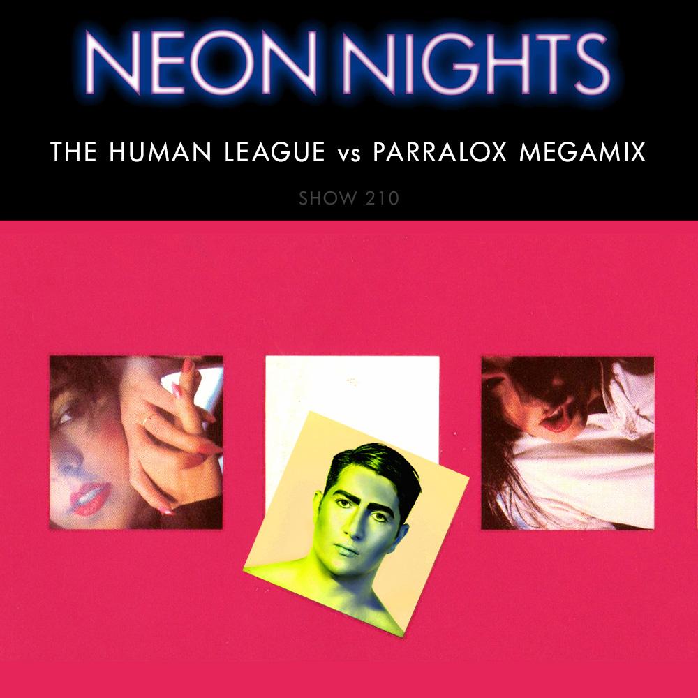 Neon Nights - 210 - The Human League vs Parralox Megamix