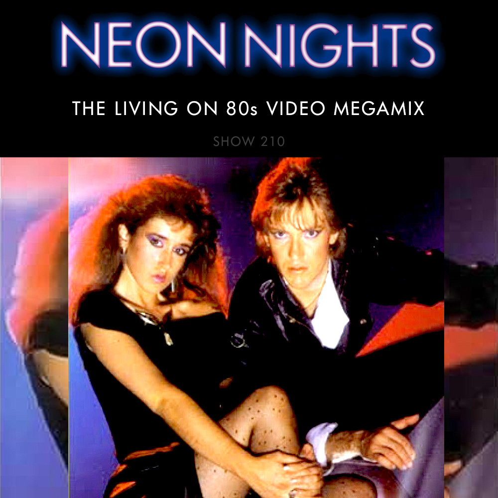 Neon Nights - 210 - The Living on 80s Video Megamix