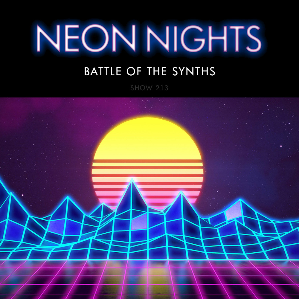 Neon Nights - 213 - Battle of the Synths