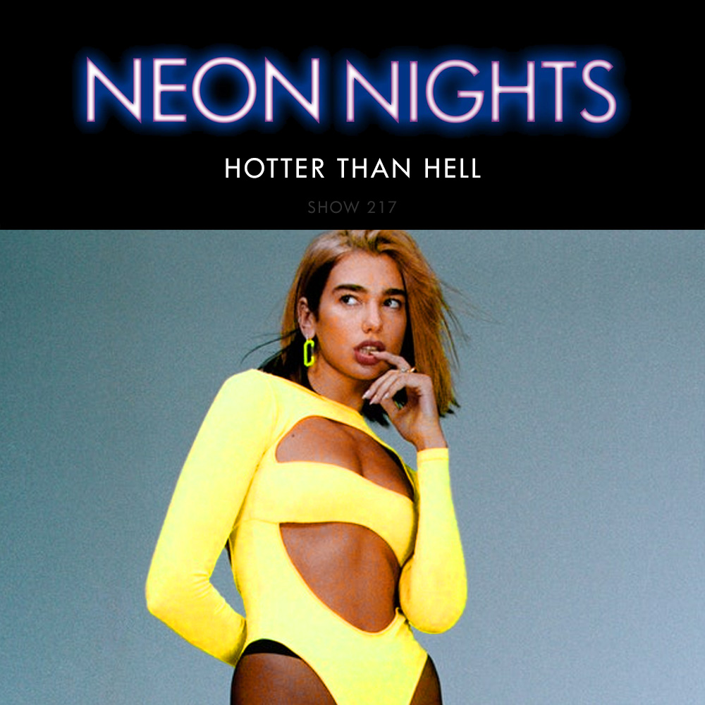 Show 217 – Dua Lipa – Hotter Than Hell