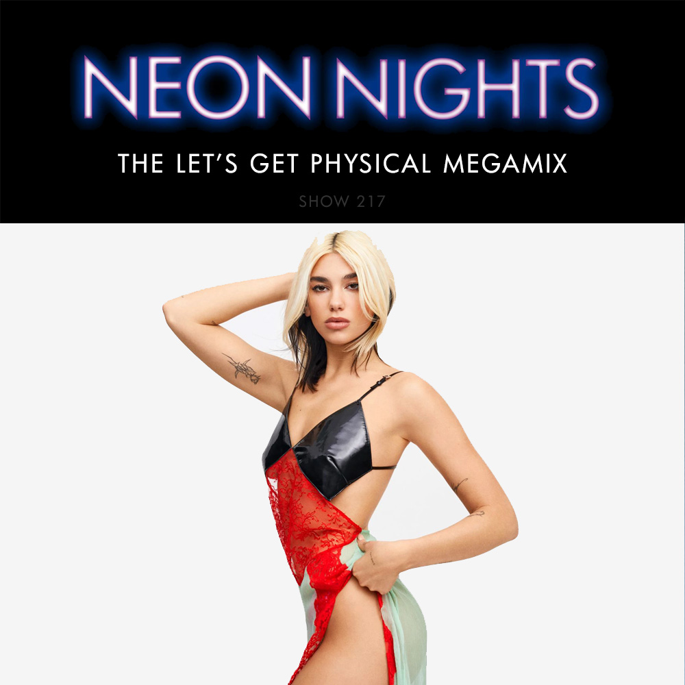 Show 217 – Dua Lipa – Let's Get Physical Megamix