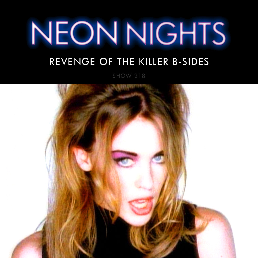 Show 218 / Kylie Minogue – Revenge Of The Killer B-Sides