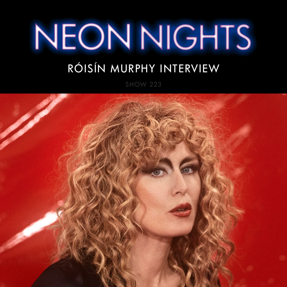 Show 223 – Roisin Murphy Interview