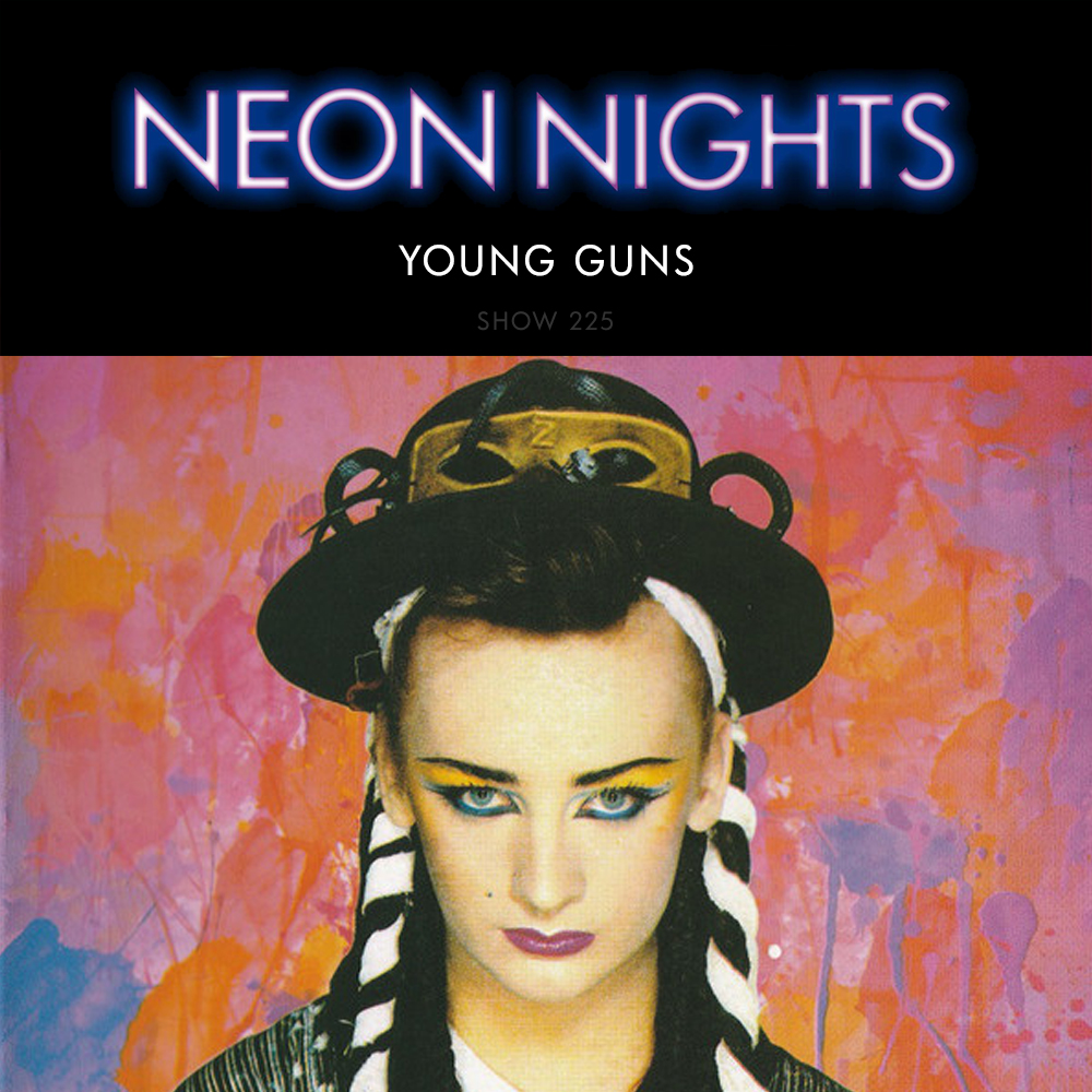 Neon Nights - 225 - Young Guns