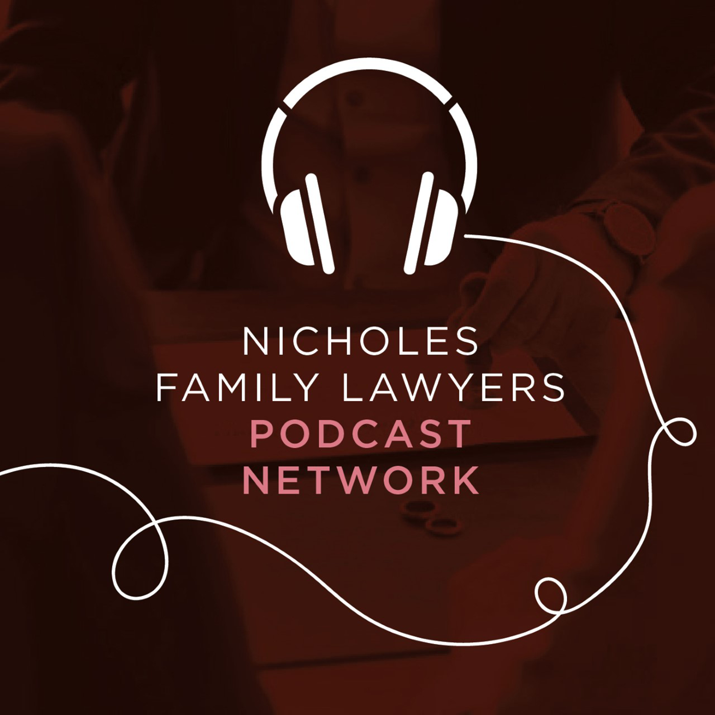 Nicholes Family Lawyers Podcast