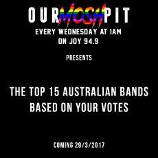 """The """"Our Mosh Pit Top 15 Australian Bands Survey"""""""
