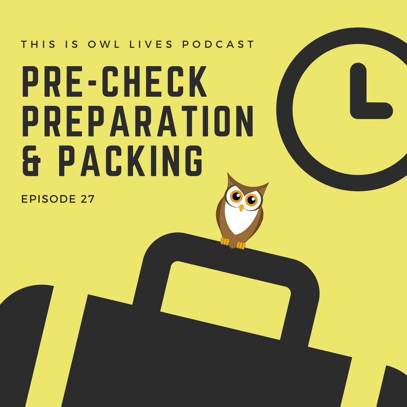 pre check preparation and packing this is owl lives