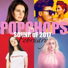 The Sound of 2017: February | Pop Music