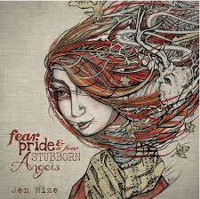 Jen Mize and 'Fear, Pride and a Few Stubborn Angels'