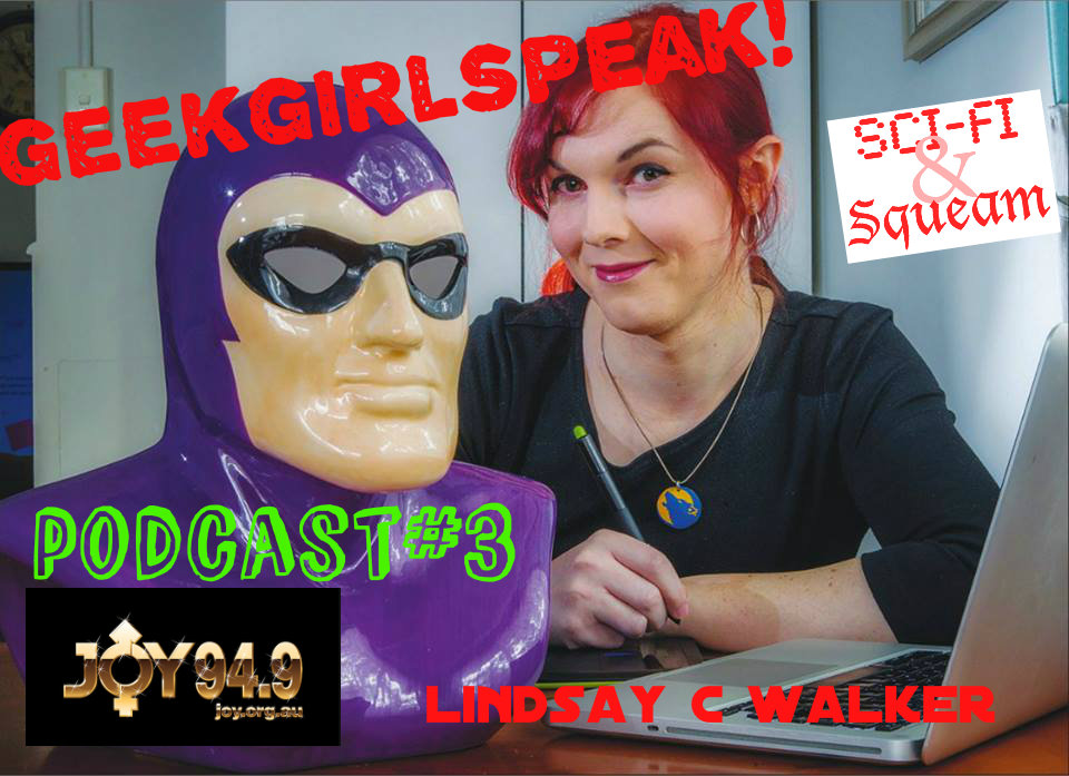 GeekGirlSpeak!  Special Podcast # 3 :           Lindsay C Walker…. Geek Artist!