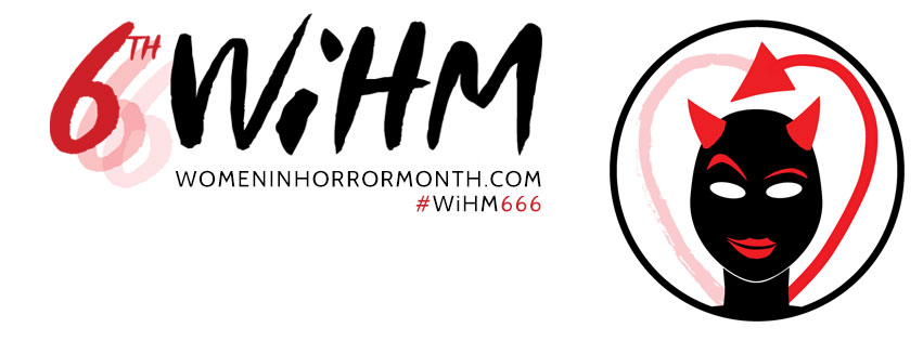 Women In Horror Month Part 2 : The Last Scream for 2015 !