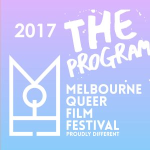 Melbourne Queer Film Festival Review