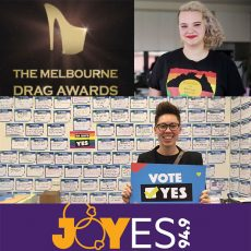 JOY says YES, High Court ruling explained, politics past the plebiscite and Melb Drag Awards : 2nd October 2017