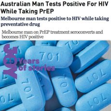 Melbourne man who contracted HIV while on PrEP shares his story after a year of silence : 2nd July 2018