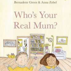 Who's Your Real Mum? – Bernadette Green
