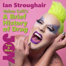Ian Stroughair – Velma Celli's A Brief History of Drag