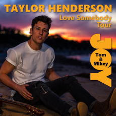 Taylor Henderson – Love Somebody Tour