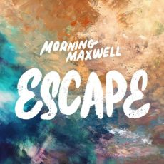 MorningMaxwell – Escape