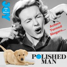 Polished Man, The Spiegeltent, Lying Dogs & Best/Worst Actors-Turned-Singers