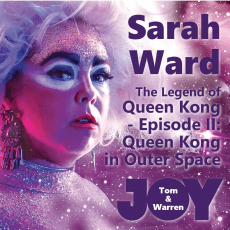 Sarah Ward – The Legend of Queen Kong Episode II: Queen Kong in Outer Space (Midsumma Festival)