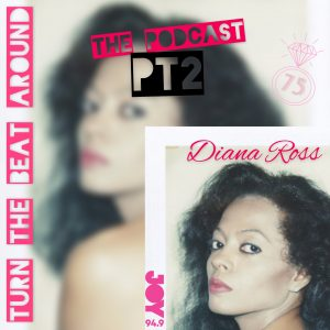Diana Ross 75 – The Podcast PT2
