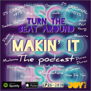 Makin' It – The Podcast EP25-2019