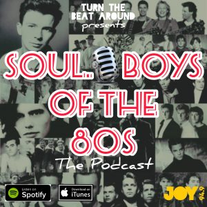 Soul Boys from the 80s – The Podcast