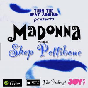 Madonna vs. Shep Pettibone – The Podcast
