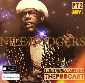 Nile Rodgers Tribute – The Podcast Pt2
